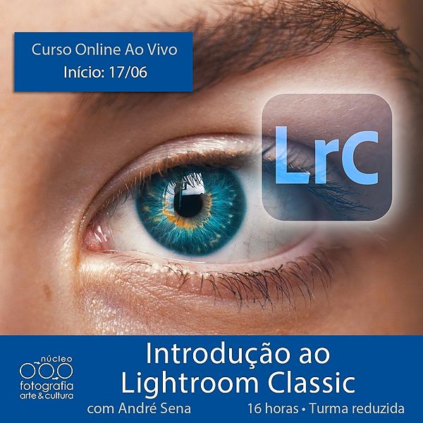 Curso: Introdução Lightroom Classic - próxima turma: início 17/06