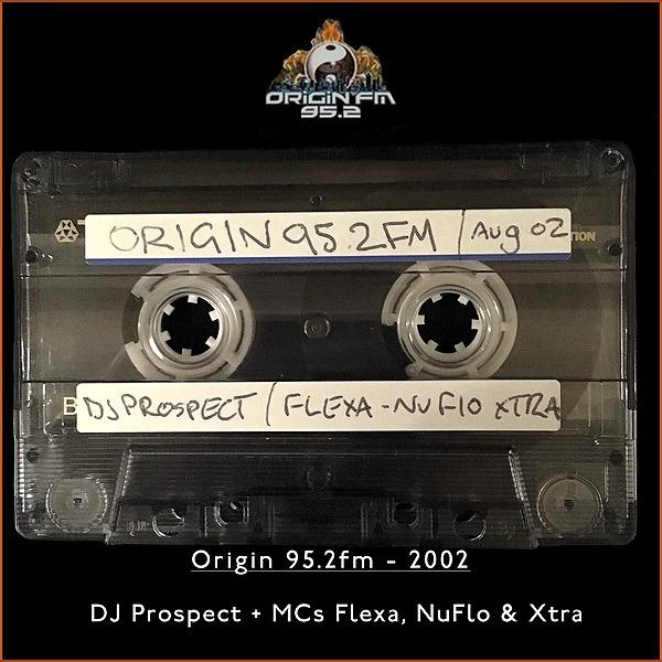 DJ Prospect & MCs Flexa, NuFlo & Xtra - Origin 95.2fm - 17 8 2002