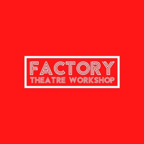 @factorytheatreworkshop Profile Image | Linktree