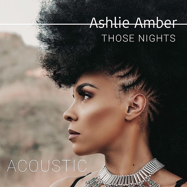 """Ashlie Amber LISTEN TO """"Those Nights"""" - Acoustic  Link Thumbnail 