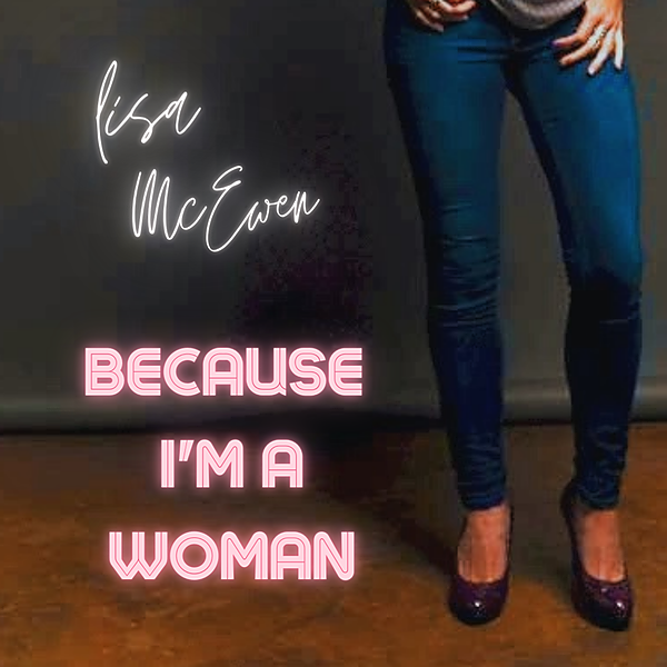 """@Lisamcewen """"BECAUSE I'M A WOMAN"""" - Itunes Link Thumbnail   Linktree"""