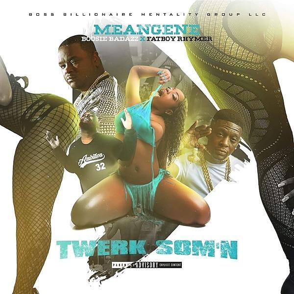 @BBMG MeanGene x Boosie Badazz x Fatboy Rhymer- Twerk Som'n Click Here To Listen  Link Thumbnail | Linktree