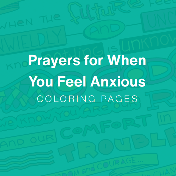 FREE Prayers For When You Feel Anxious