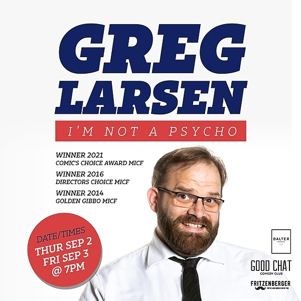 @goodchatcomedy Get tickets to Greg Larsen | I'm Not A Psycho [Sep 2/3] Link Thumbnail | Linktree