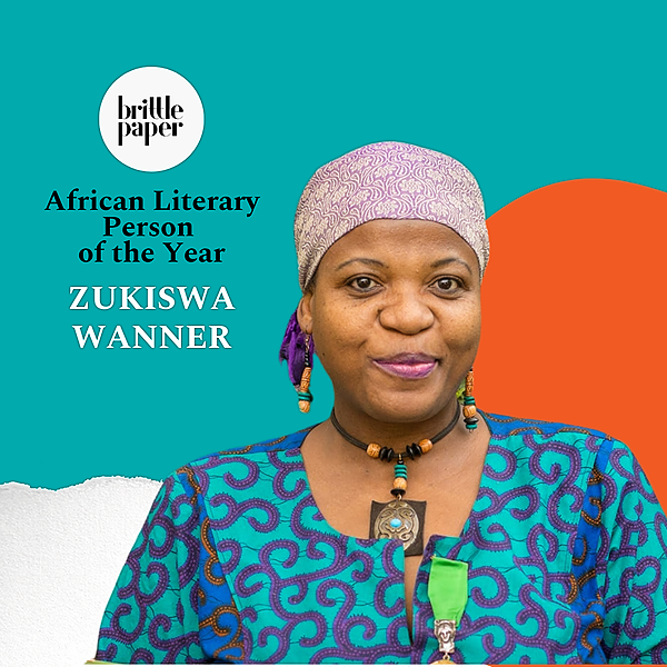 Zukiswa Wanner: African Literary Person of the Year