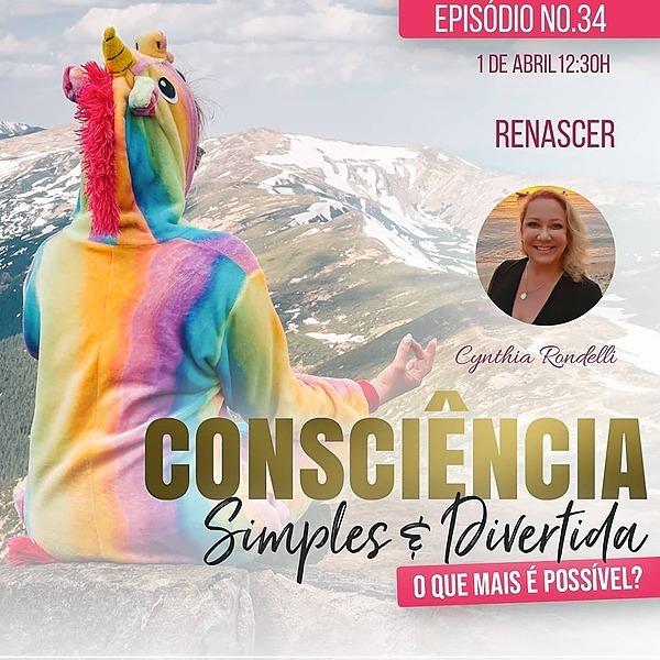 Consciência simples e divertida- com a Entrevistada Cynthia Rondelli