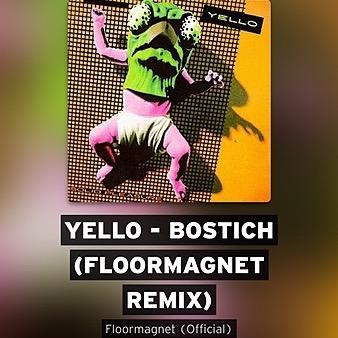 @Floormagnet Yello - Bostich (Floormagnet Remix) Link Thumbnail   Linktree