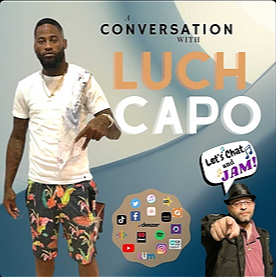 """LUCH CAPO LUCH CAPO ON  """"Let's Chat & JAM!"""" FULL Interview!  Link Thumbnail   Linktree"""