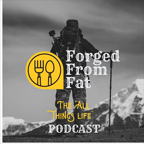Forged From Fat Podcast on Anchor!