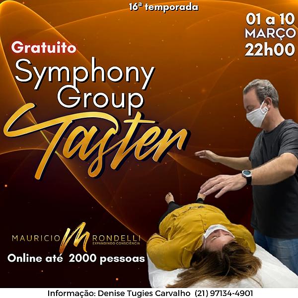 Symphony Group Taster-16ª temporada - GRATUITO- 07 a 10/03- 22h- link 1