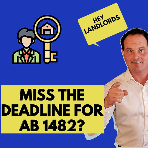 Did you miss the deadline for AB 1482, California landlord? What to do!