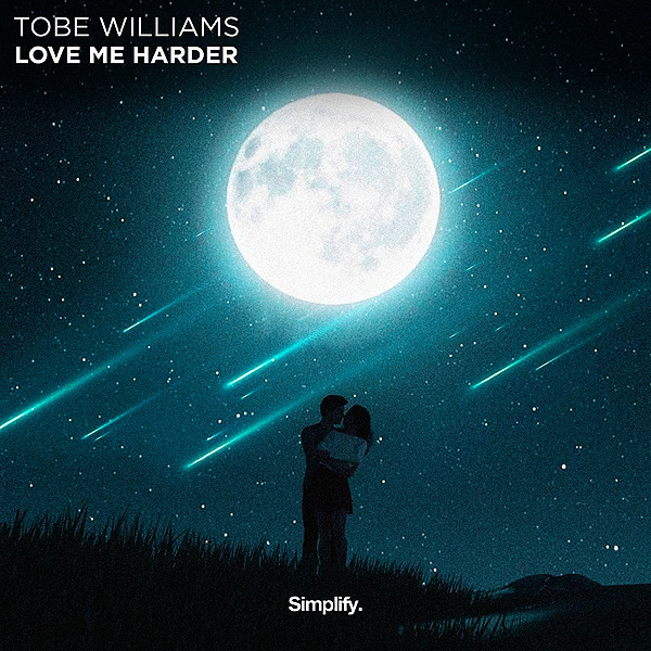 Tobe Williams - Love Me Harder