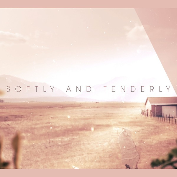 """Stream """"Softly and Tenderly"""""""