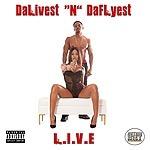 """DaLivest """"N""""DaFlyest (Download or Stream)"""