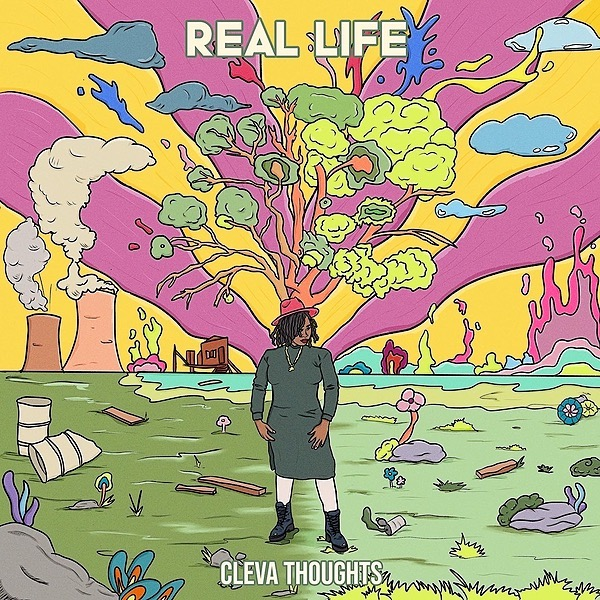 Cleva Thoughts the Lyricist REAL LIFE (Album) Link Thumbnail | Linktree