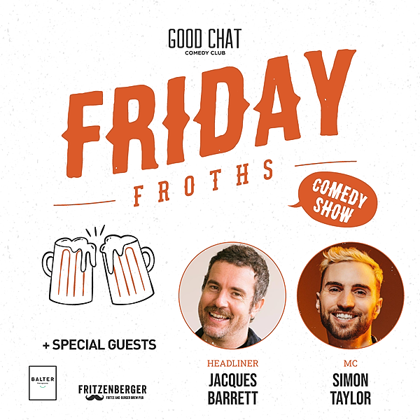 Get tickets to Friday Froths w/ Simon Taylor & Jacques Barrett [July 2]