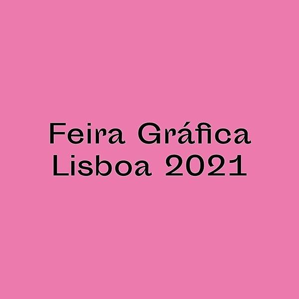Feira Gráfica Lisboa 2021 (feiragraficalisboa) Profile Image | Linktree