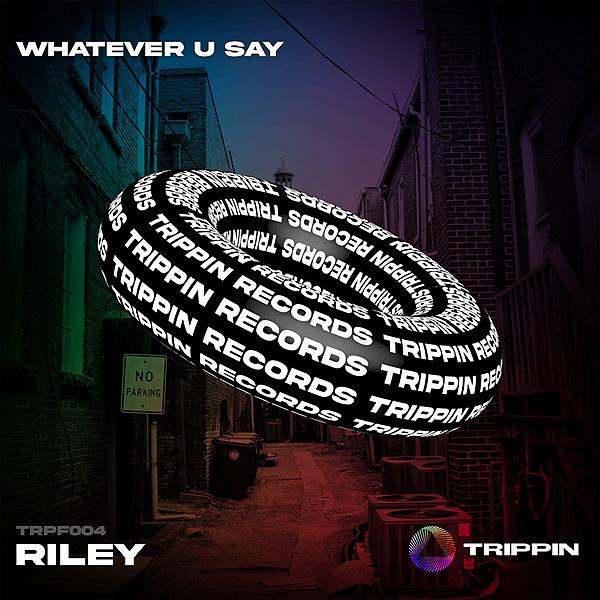 TRIPPIN RILEY - Whatever U Say Link Thumbnail | Linktree