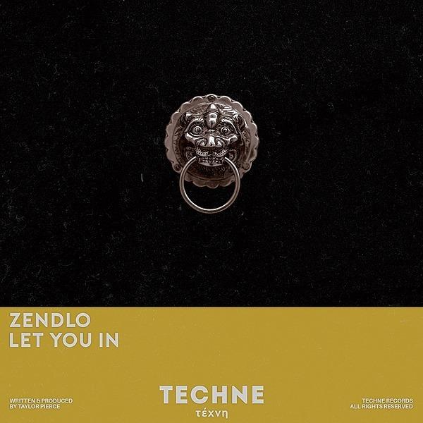 [TECHNE] Zendlo - Let You In