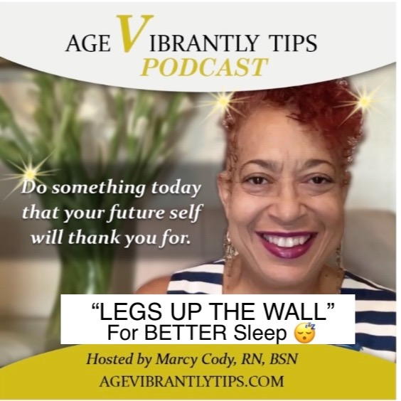 """Age Vibrantly Tips Podcast Sleep 😴 Better try """"Legs Up the Wall"""" Link Thumbnail 