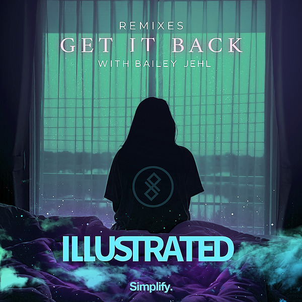 Illustrated - Get It Back (feat. Bailey Jehl) (Remixes)