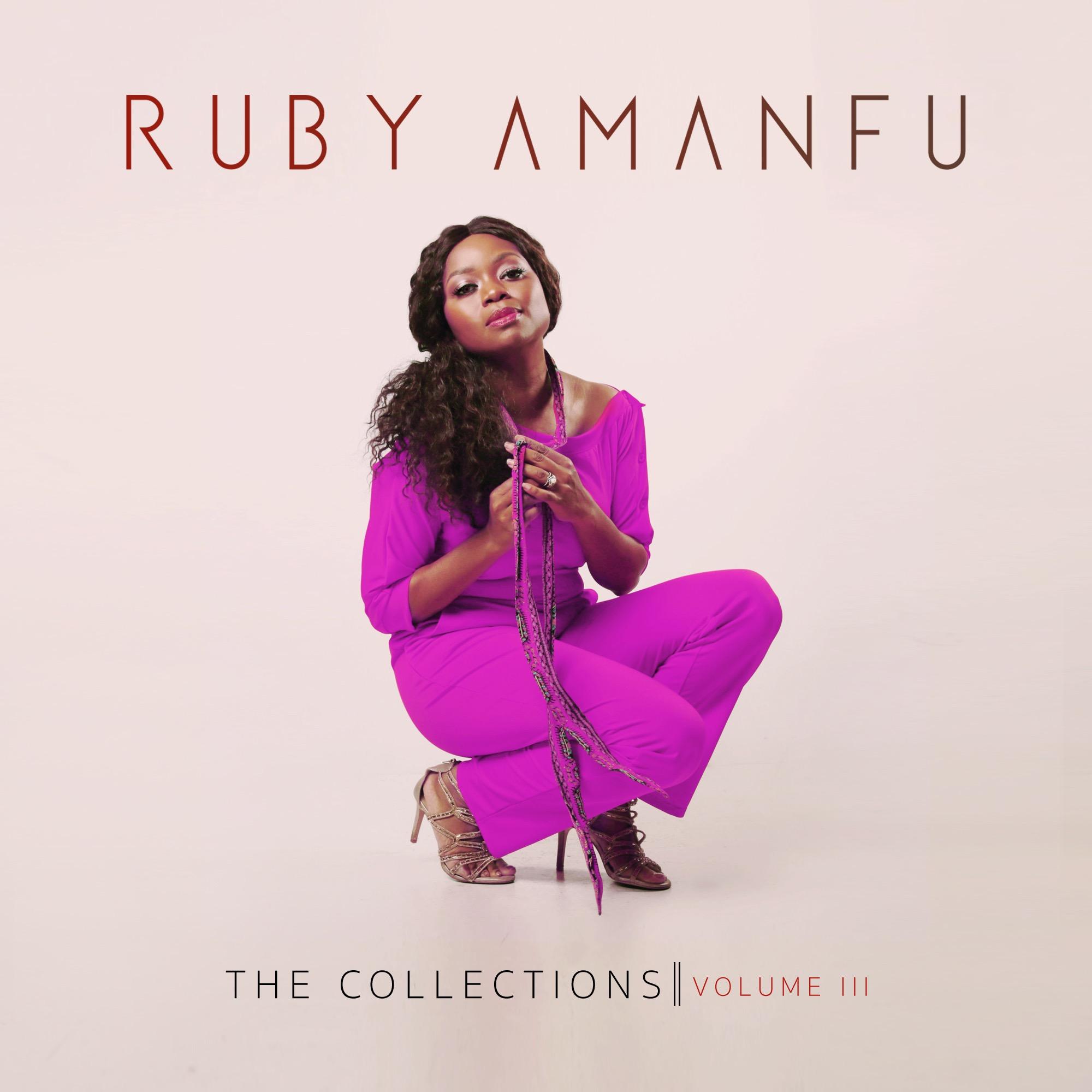Ruby Amanfu - The Collections - Volume III