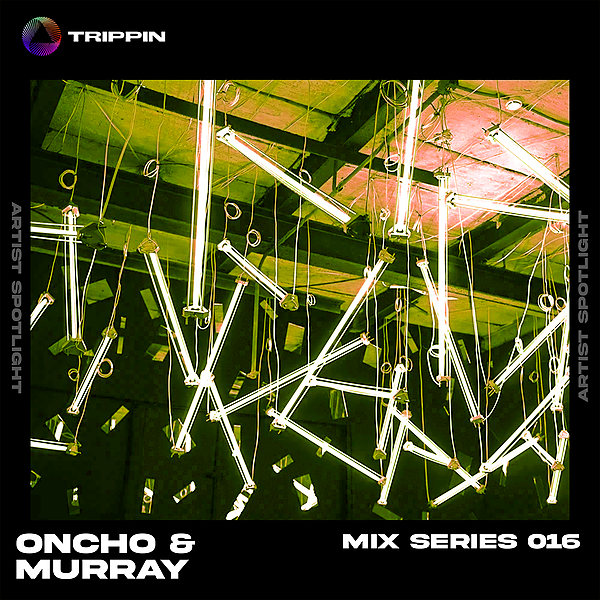 TRIPPIN Mix Series #016 - Oncho & Murray Link Thumbnail | Linktree