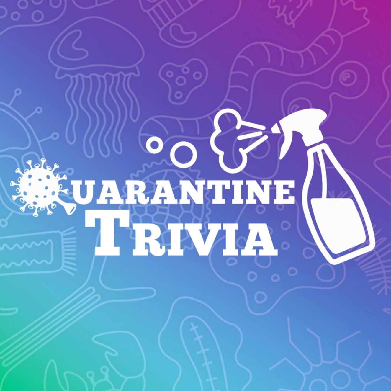 Quarantine Trivia