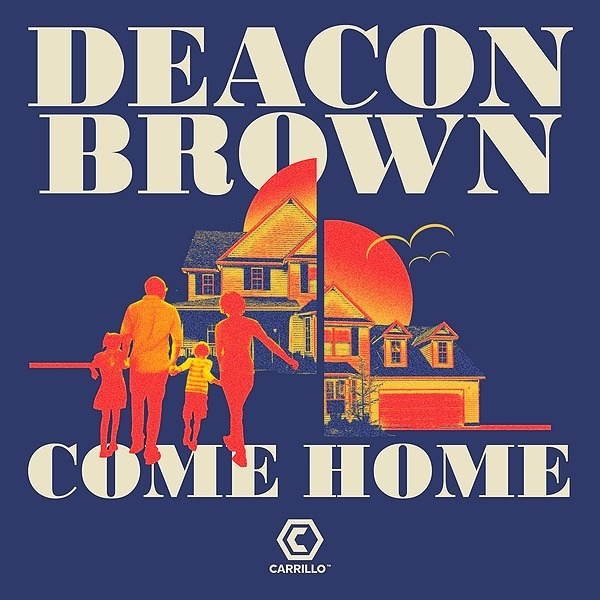 Come Home - Deacon Brown