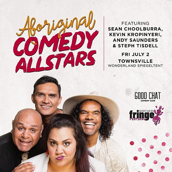 Get tickets to Aboriginal Comedy Allstars @ NAFA 2021 - Townsville [Jul 2]