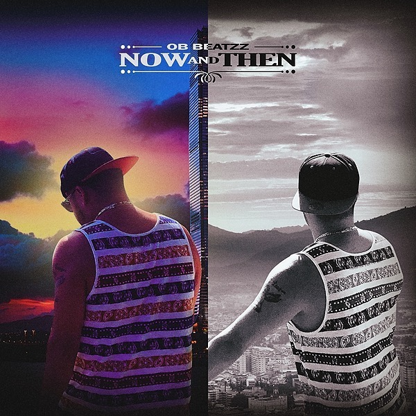 OB Beatzz - Now And Then (Debut Album)