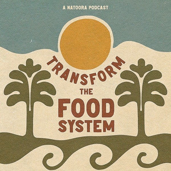 PODCAST - TRANSFORM THE FOOD SYSTEM