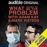 Audible UK What Seems to Be the Problem with Adam Kay and Mark Watson Link Thumbnail | Linktree