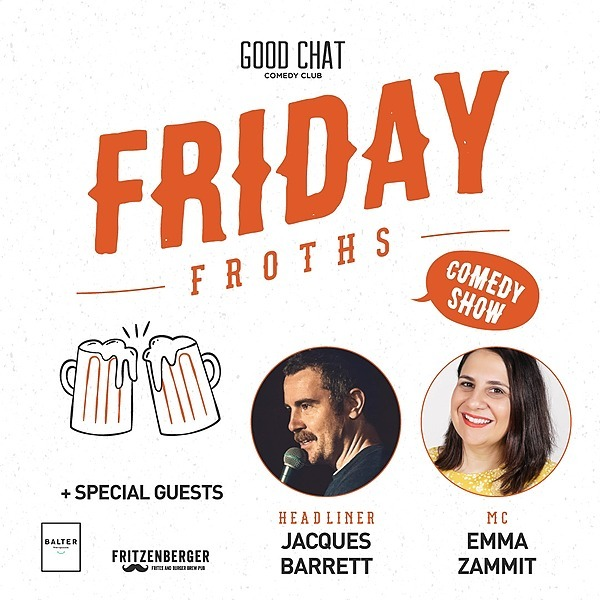 Get tickets to Friday Froths w/ Jacques Barrett & Emma Zammit [Jan 22]