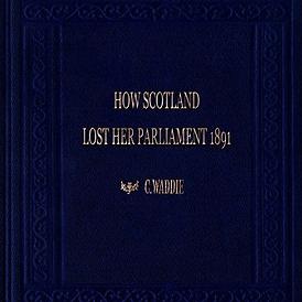Random Scottish History 'How Scotland Lost Her Parliament' [1891] (2020) Link Thumbnail | Linktree