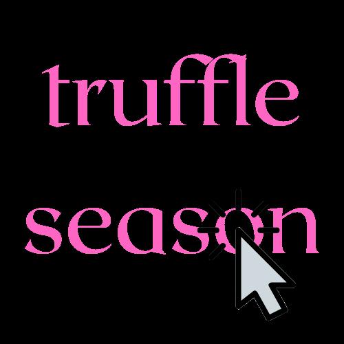🤍☻🤍 mi newsletter! 🤍☻🤍 truffle season