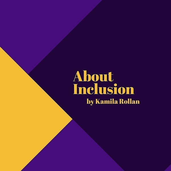 Podcast about Inclusion (kamilarollan) Profile Image   Linktree