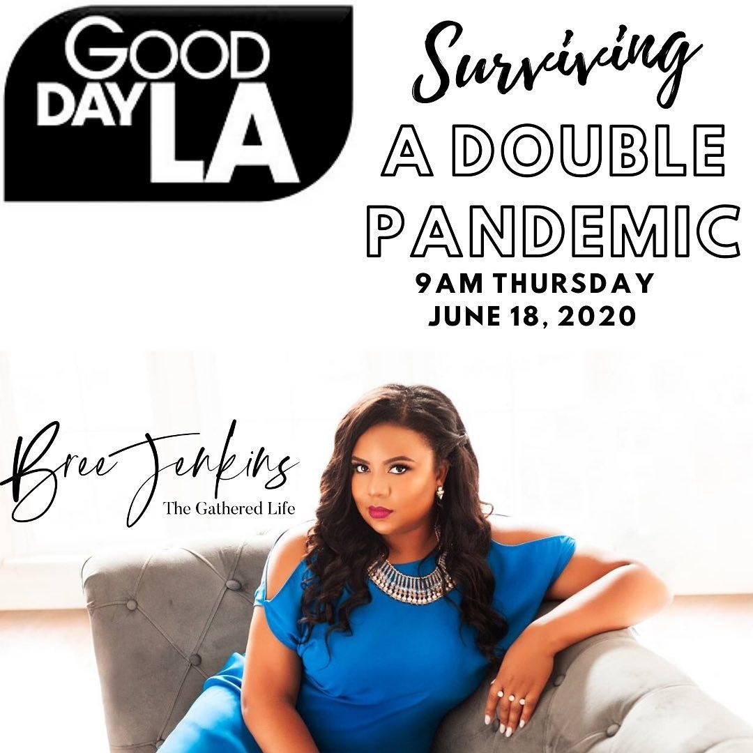 Good Day LA: Surviving a Double Pandemic