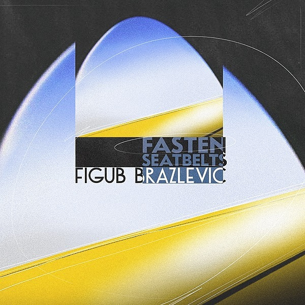 Figub Brazlevic - Fasten Seatbelts (Single)