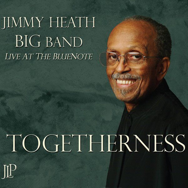 Jazz Legacy Productions TOGETHERNESS Jimmy Heath Big Band Link Thumbnail | Linktree