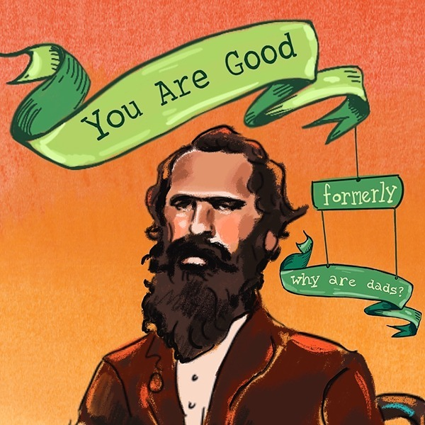 You Are Good (whyaredads) Profile Image | Linktree