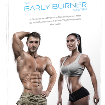 The Early Burner System - The Number 1 Fat Loss Product