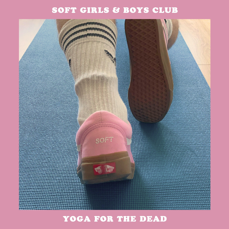 PLX040 • Soft Girls & Boys Club • Yoga for the Dead