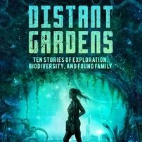 @SaraCodairWrites Distant Gardens: Ten Stories of Exploration, Biodiversity, and Found Family   Link Thumbnail   Linktree