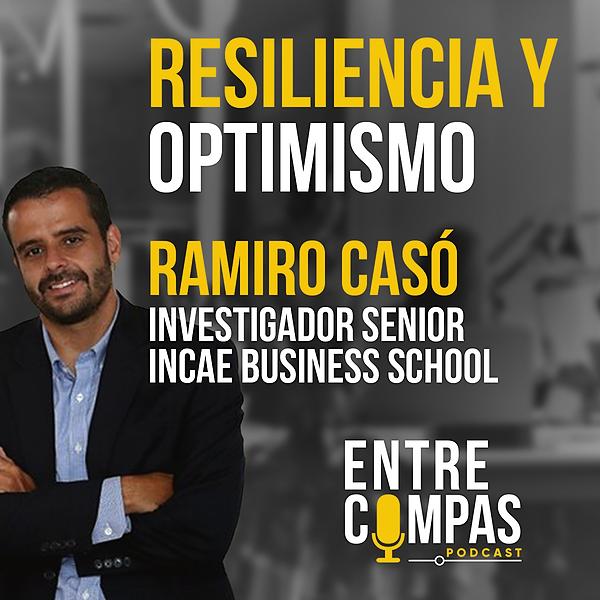 ENTRE COMPAS PODCAST Resiliencia y Optimismo / Ramiro Casó INCAE Link Thumbnail   Linktree