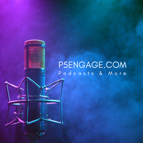 P5Engage Podcast Shows on Leadership & Management