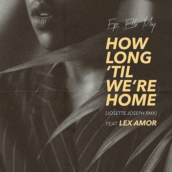 🔈HOW LONG 'TIL WE'RE HOME (JOSETTE JOSEPH  RMX) FT LEX AMOR -BUY + STREAM