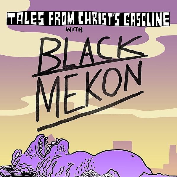 BLACK MEKON Watch Tales From Christs Gasoline! Link Thumbnail | Linktree