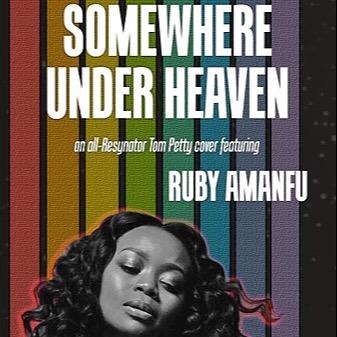 SOMEWHERE UNDER HEAVEN  - RESYNATOR FT. RUBY AMANFU