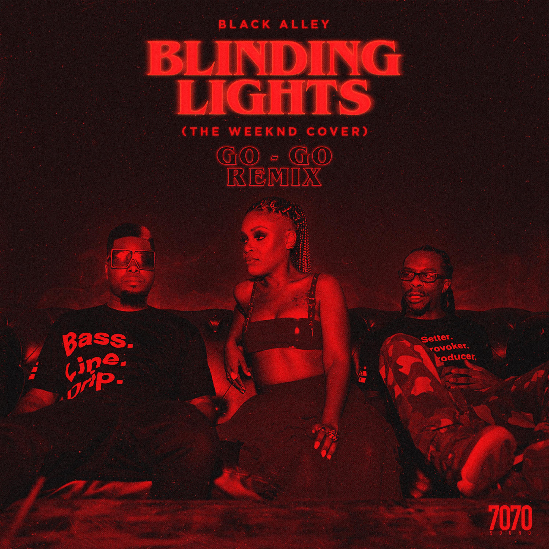 @weareblackalley Blinding Lights (The Weeknd Cover) Go-Go Version Link Thumbnail | Linktree
